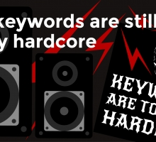 Why keywords are still totally hard-core SEO