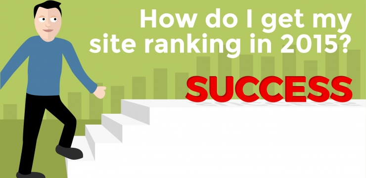 How do I get my site ranking in 2015?